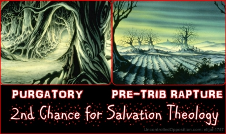 Pre-trib rapture is analogous to Purgatory